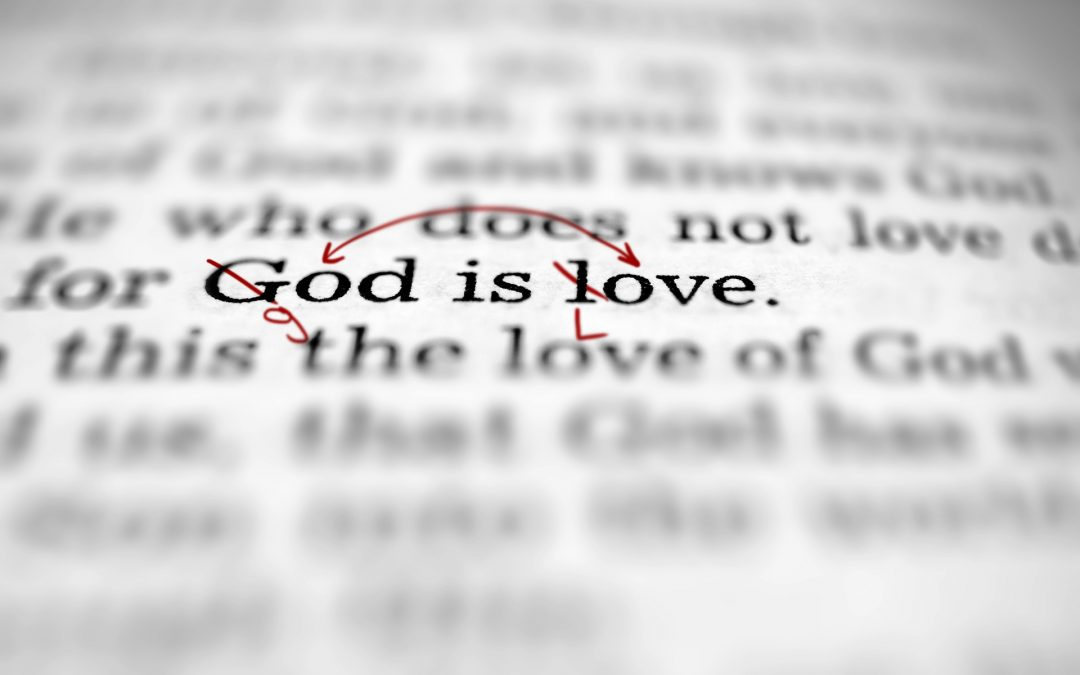 Have We Turned Love Into God?